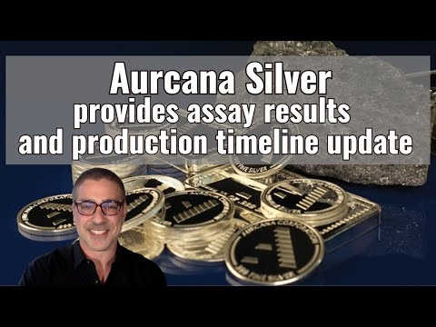 Aurcana Silver provides assay results and production timeline update