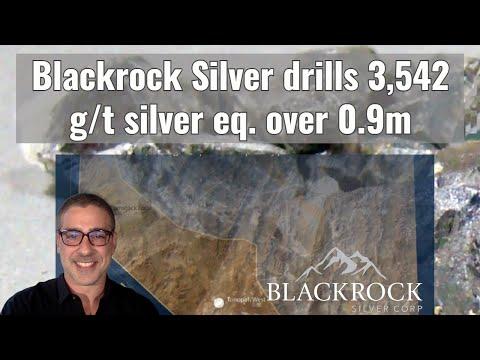 Blackrock Silver drills 3,542 g/t silver eq. over 0.9m