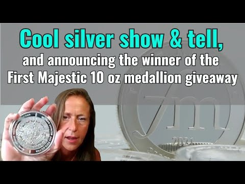 Cool silver show & tell, and the winner of the First Majestic 10 oz medallion giveaway