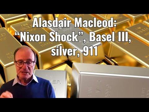 """Alasdair Macleod: """"Nixon Shock"""", Basel III, silver, 911"""