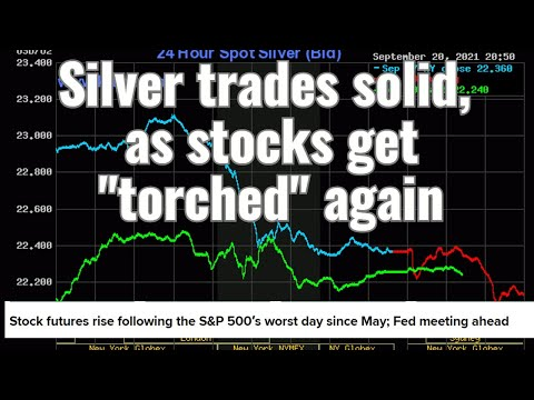 """Silver trades solid, as stocks get """"torched"""" again"""