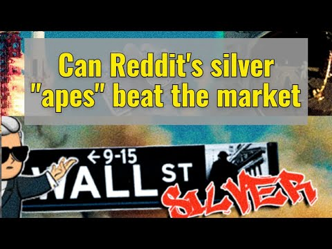 """Can Reddit's silver """"apes"""" beat the market?"""