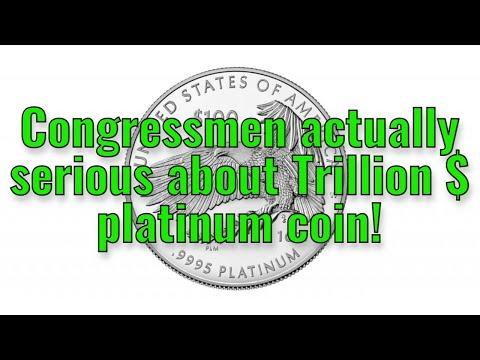 Congress actually serious about $1 tril platinum coin